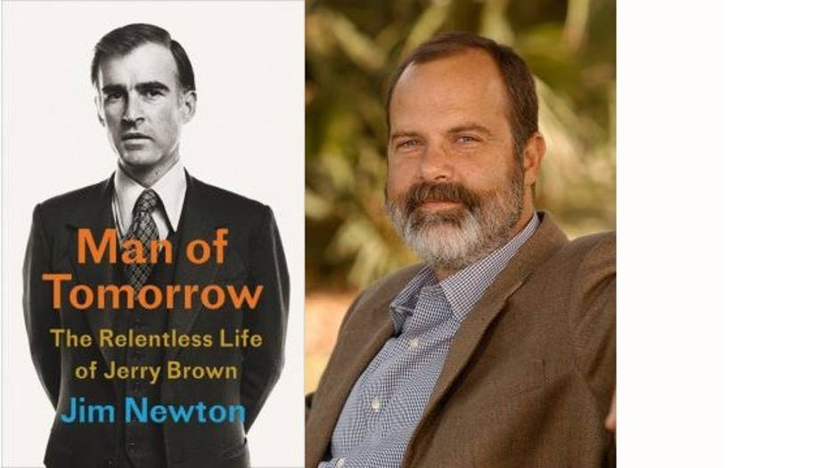 Man of Tomorrow: The Relentless Life of Jerry Brown by Jim Newton